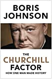 The Churchill Factor: How One Man Made History (English Edition)