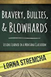 Bravery, Bullies, and Blowhards: Lessons Learned in a Montana Classroom