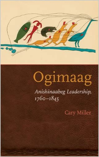 Ogimaag : Anishinaabeg leadership, 1760-1845