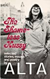 Shameless Hussy: Selected Stories, Essays and Poetry (The Crossing Press feminist series)