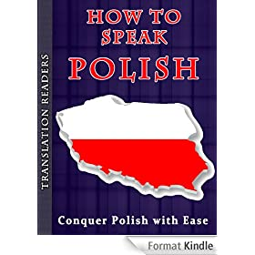 How to Speak Polish - Conquer Polish with Ease: Complete Guide on How to Learn to Speak Polish (English Edition)