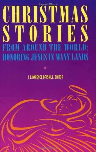 Christmas Stories from Around the World: Honoring Jesus in Many Lands