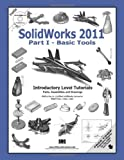 SolidWorks 2011 Part I - Basic Tools