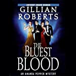 The Bluest Blood: An Amanda Pepper Mystery (       UNABRIDGED) by Gillian Roberts Narrated by Susan Denaker