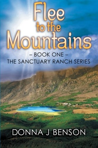 Book: Flee to the Mountains - Book One of the Sanctuary Ranch Series by Donna J. Benson