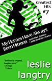 My Heroes Have Always Been Hitmen (Greatest Hits Mysteries)