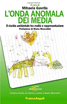 Cover L'onda anomala dei media. Il rischio ambientale tra realtà e rappresentazione