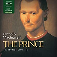 The Prince | Livre audio Auteur(s) : Niccolò Machiavelli Narrateur(s) : Nigel Carrington