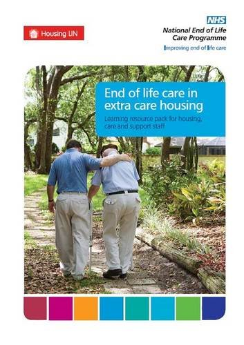 End of Life Care in Extra Care Housing: Pt. 1: Learning Resource Pack for Housing Care and Support Staff