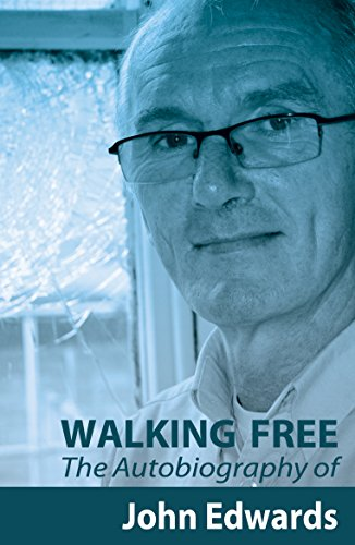 Walking Free: Autobiography of John Edwards