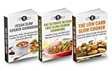 Slow Cooker Box Set: Low Carb Diet Slow Cooker, The Ultimate Gluten Free Slow Cooker Cookbook & Vegan Slow Cooker Cookbook: Highest Value With OVER 90 RECIPES!!!