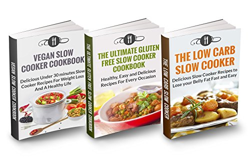 Slow Cooker Box Set: Low Carb Diet Slow Cooker, The Ultimate Gluten Free Slow Cooker Cookbook & Vegan Slow Cooker Cookbook: Highest Value With OVER 90 ... Carb, Gluten Free Paleo Diet Cookbooks) by Karen Green