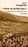 echange, troc Peter Longerich - Nous ne savions pas : Les Allemands et la Solution finale, 1933-1945