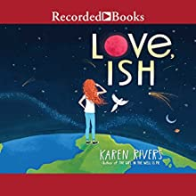 Love, Ish Audiobook by Karen Rivers Narrated by Jill Frutkin