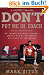 Don't Put Me In, Coach: My Incredible...