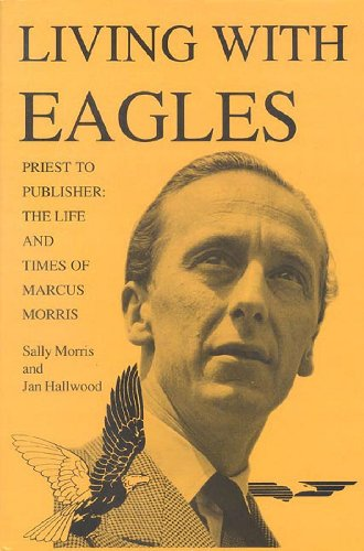 Living with Eagles: Marcus Morris, Priest and Publisher (Stories of Faith & Fame)