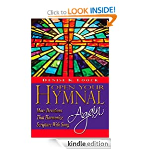Open Your Hymnal Again: More Devotions That Harmonize Scripture with Song (Hymns)
