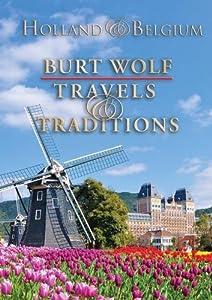 Burt Wolf: Holland & Belgium