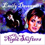 The Night Shifters | [Emily Devenport]