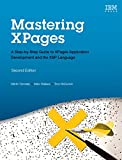 Mastering XPages: A Step-by-Step Guide to XPages Application Development and the XSP Language (2nd Edition) (IBM Press)