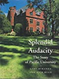 Splendid Audacity: The Story of Pacific University