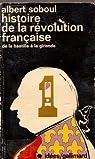 Histoire de la révolution française-1-De la Bastille à la Gironde par Soboul