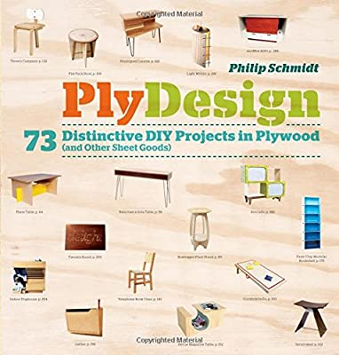 PlyDesign: 73 Distinctive DIY Projects in Plywood (and other sheet goods) by Storey Publishing, LLC