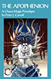 The Apophenion: a chaos magick paradigm (1869928652) by Carroll, Peter J