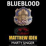 Blueblood (Marty Singer Mystery #2) (       UNABRIDGED) by Matthew Iden Narrated by Lloyd Sherr