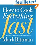 How to Cook Everything Fast: A Better...