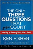 img - for The Only Three Questions That Still Count: Investing By Knowing What Others Don't by Kenneth L. Fisher (2012-04-10) book / textbook / text book