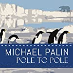 Pole to Pole | Michael Palin