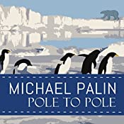Pole to Pole | [Michael Palin]
