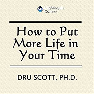 How to Put More Time in Your Life Audiobook
