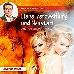 Liebe, Verzweiflung und Neustart | Ilsetraut Walther