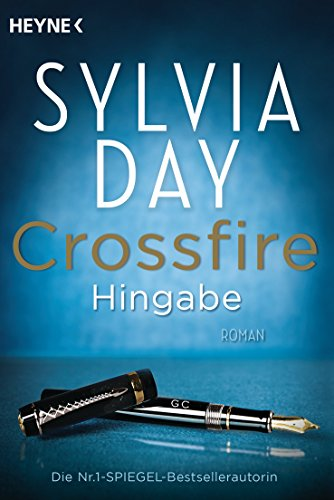 Sylvia Day - Crossfire. Hingabe: Band 4 - Roman (German Edition)