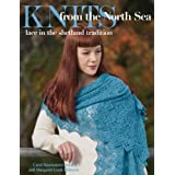 Knits from the North Sea: Lace in the Shetland Traditionpar Carol Rasmussen Noble