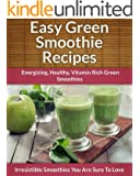 Green Smoothie Recipes: Energizing, Healthy, Vitamin Rich Green Smoothies (The Easy Recipe) (English Edition)