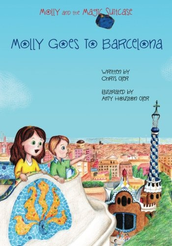 Molly and the Magic Suitcase: Molly Goes to Barcelona: Volume 2