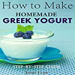 How to Make Homemade Greek Yogurt: Step-by-Step Guide | Jamie Fynn