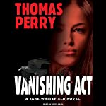 Vanishing Act (       UNABRIDGED) by Thomas Perry Narrated by Joyce Bean