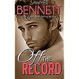 Off The Record ~ Sawyer Bennett