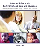 Informed Advocacy in Early Childhood Care and Education: Making a Difference for Young Children and Families