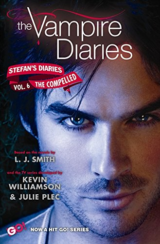 The Vampire Diaries Stefans Diaries #6 The Compelled [Smith, L. J. - Kevin Williamson & Julie Plec] (Tapa Blanda)