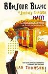 Bonjour Blanc: A Journey Through Haiti