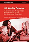 img - for Life Quality Outcomes in Children and Young People with Neurological and Developmental Conditions: Concepts, Evidence and Practice book / textbook / text book