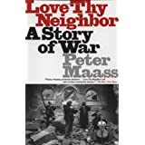 "Love Thy Neighbor: A Story of War (Vintage)von ""Peter Maass"""