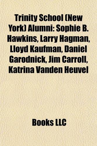 Cics Larry Hawkins. Trinity School (New York) Alumni: Sophie B. Hawkins, Larry Hagman, Lloyd Kaufman, Daniel Garodnick, Jim Carroll, Katrina Vanden Heuvel. Publisher: Books LLC