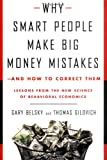 Why Smart People Make Big Money Mistakes--and How to Correct Them: Lessons from the New Science of Behavioral Economics (0684844931) by Gary Belsky
