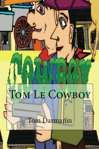 Tom Le Cowboy  [Darmanin, Tom] (Tapa Blanda)